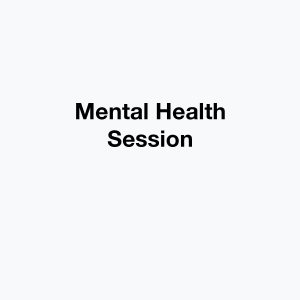 Mental Health Session